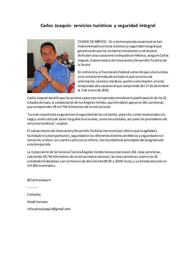 Carlos Joaquín: servicios turísticos y seguridad integral CIUDAD DE MÉXICO.- En estatemporadavacacional se han implementad...