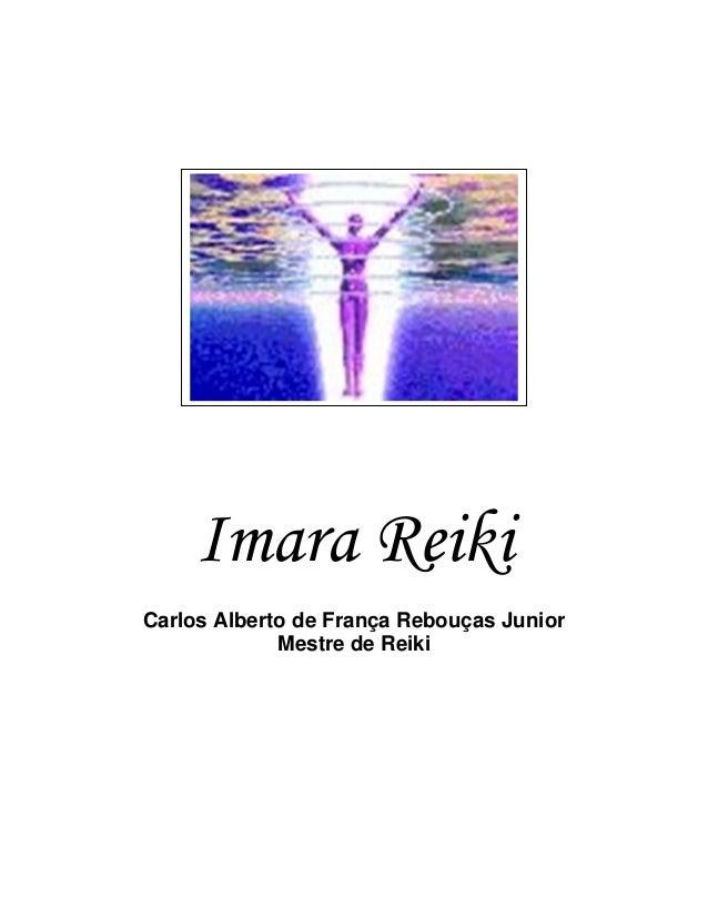 Imara Reiki Carlos Alberto de França Rebouças Junior Mestre de Reiki