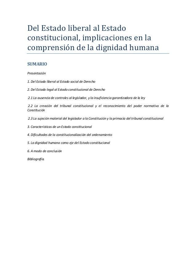 Del Estado liberal al Estadoconstitucional, implicaciones en lacomprensión de la dignidad humanaSUMARIOPresentación1. Del ...
