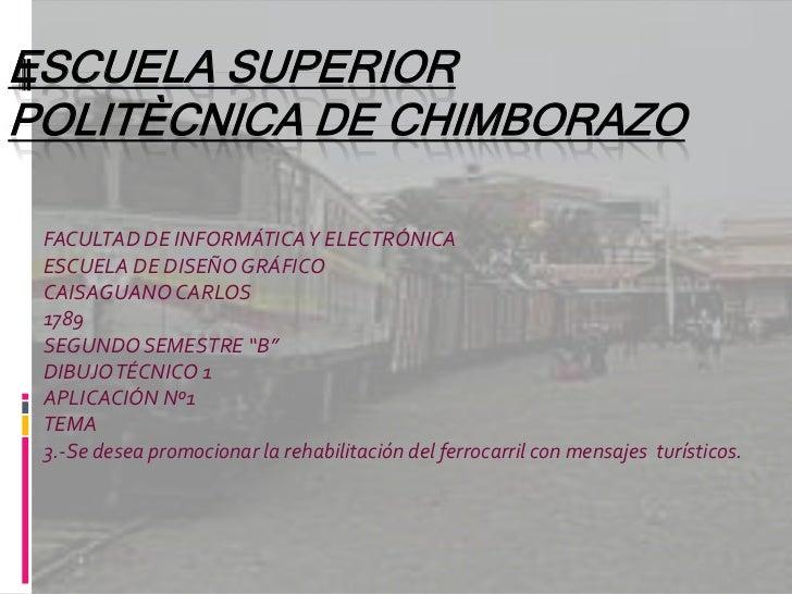 ESCUELA SUPERIOR POLITÈCNICA DE CHIMBORAZO<br />FACULTAD DE INFORMÁTICA Y ELECTRÓNICA<br />ESCUELA DE DISEÑO GRÁFICO<br />...