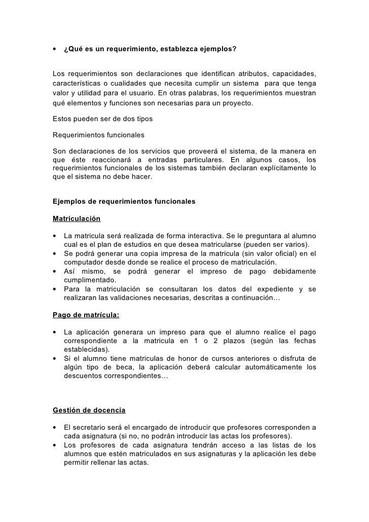 •   ¿Qué es un requerimiento, establezca ejemplos?   Los requerimientos son declaraciones que identifican atributos, capac...