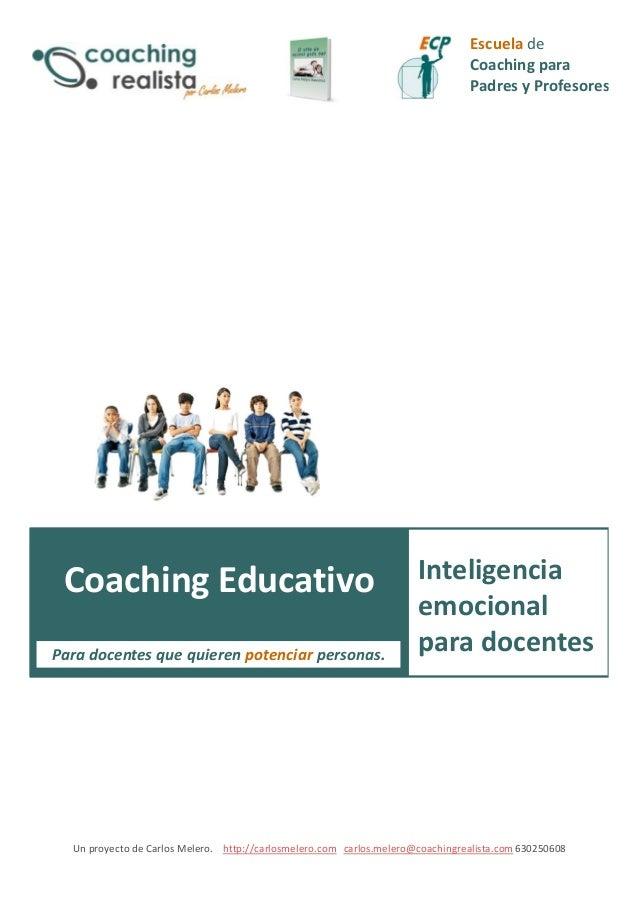 Escuela de  Coaching para  Padres y Profesores  Inteligencia Emocional  Coaching Educativo  Inteligencia  emocional  para ...