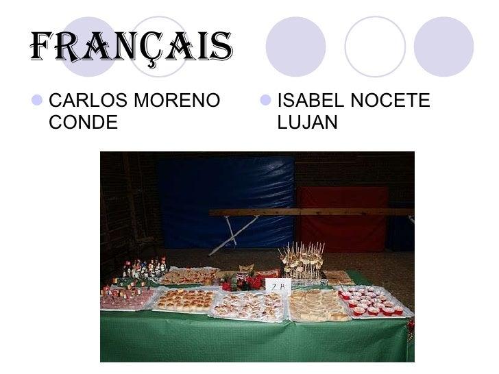 français <ul><li>CARLOS MORENO CONDE </li></ul><ul><li>ISABEL NOCETE LUJAN </li></ul>