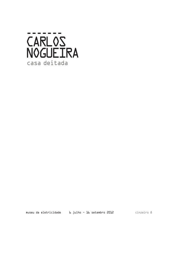 -------CARLOSNOGUEIRAcasa deitadamuseu da eletricidade   6 julho   16 setembro 2012   cinzeiro 88                         ...