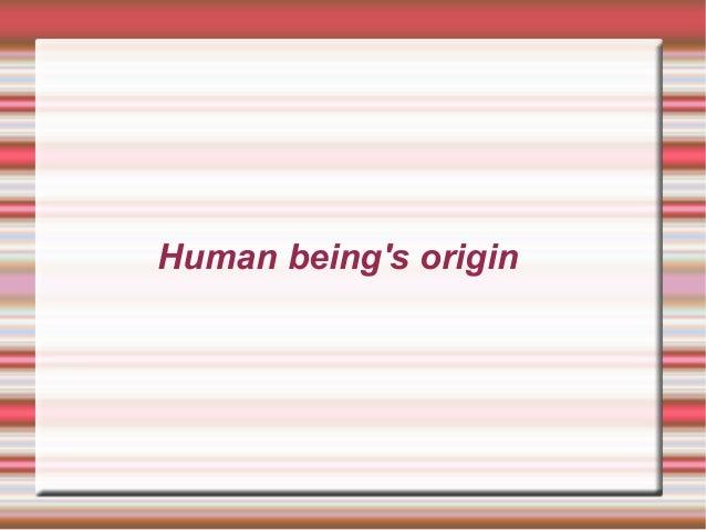 Human being's origin