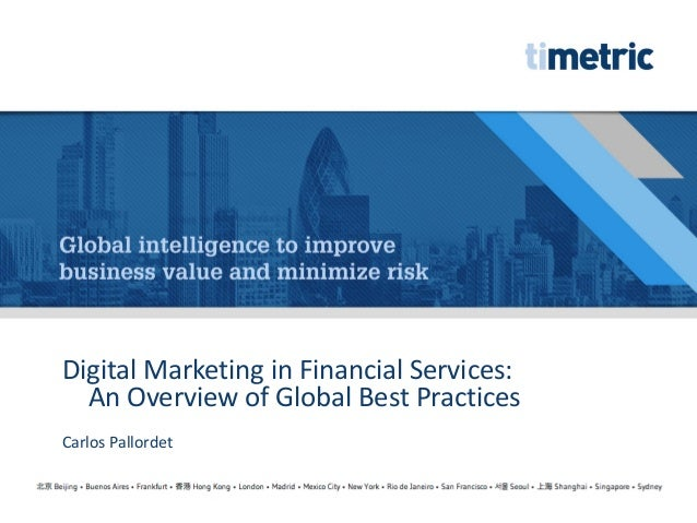 1 Digital Marketing in Financial Services: An Overview of Global Best Practices Carlos Pallordet