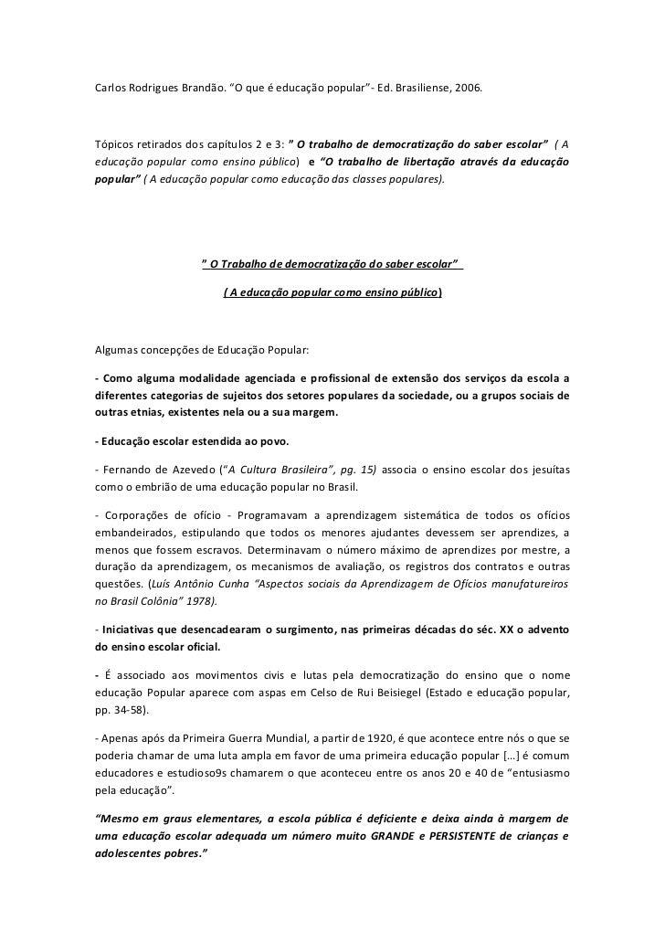 """Carlos Rodrigues Brandão. """"O que é educação popular""""- Ed. Brasiliense, 2006.Tópicos retirados dos capítulos 2 e 3: """" O tra..."""