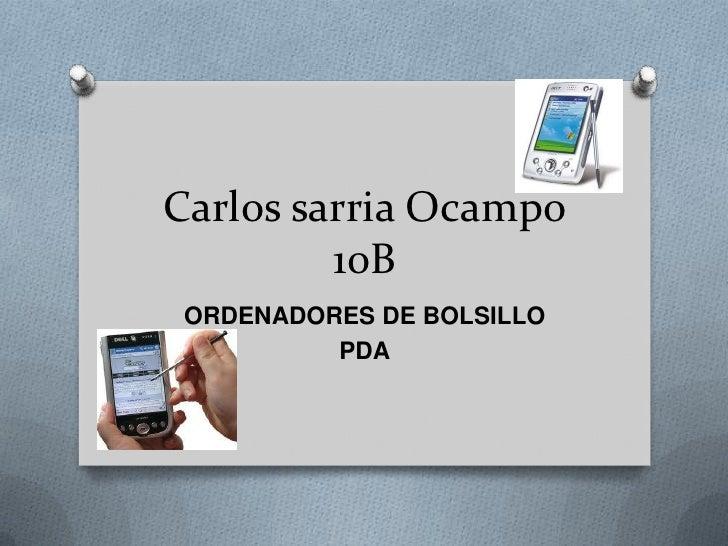 Carlos sarria Ocampo         10B ORDENADORES DE BOLSILLO          PDA