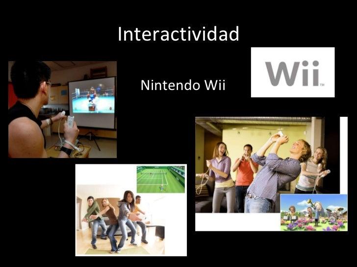 Interactividad Nintendo Wii