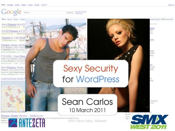 SexySecurityforWordPressSeanCarlos 10March2011 ©2011SeanCarlosAntezeta   1/16