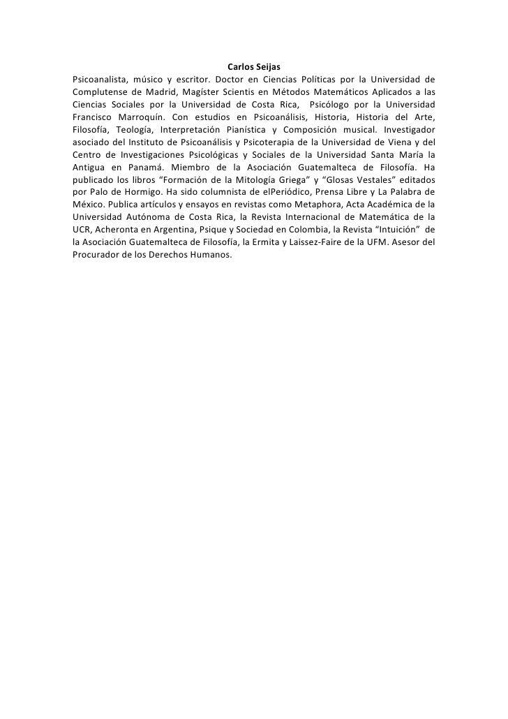 Carlos Seijas Psicoanalista, músico y escritor. Doctor en Ciencias Políticas por la Universidad de Complutense de Madrid, ...