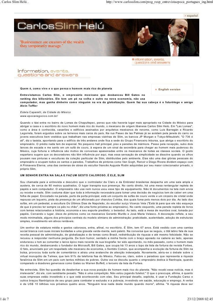 . Carlos Slim Helú .                                                             http://www.carlosslim.com/preg_resp_entre...