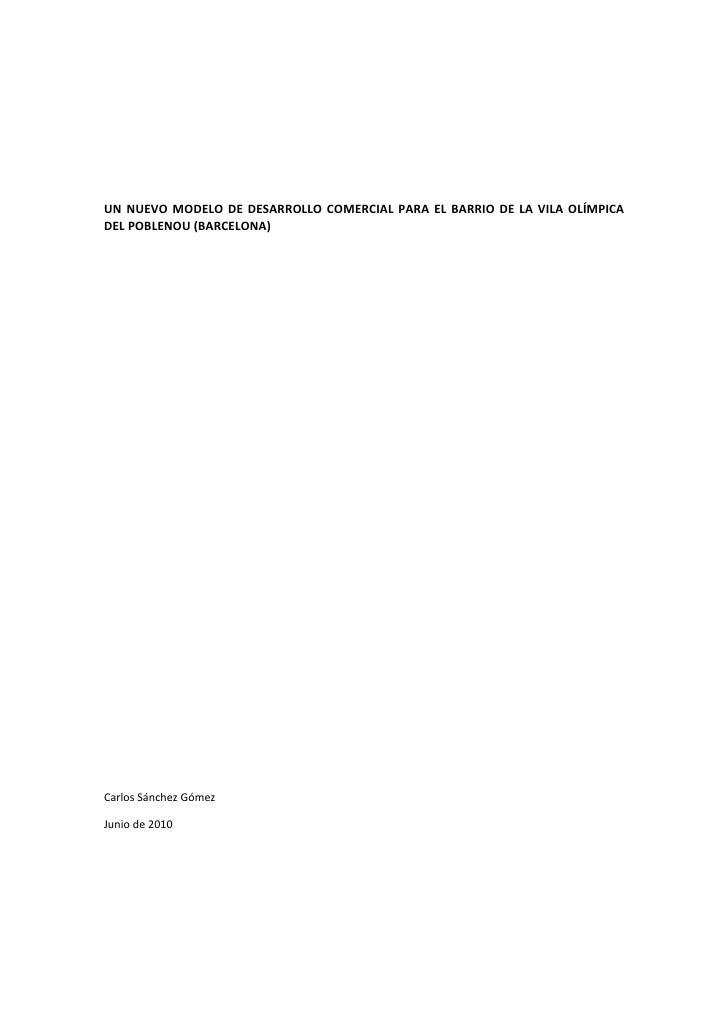 UN NUEVO MODELO DE DESARROLLO COMERCIAL PARA EL BARRIO DE LA VILA OLÍMPICA DEL POBLENOU (BARCELONA)     Carlos Sánchez Góm...
