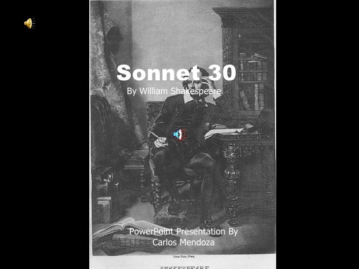 Sonnet 30 By William Shakespeare PowerPoint Presentation By Carlos Mendoza
