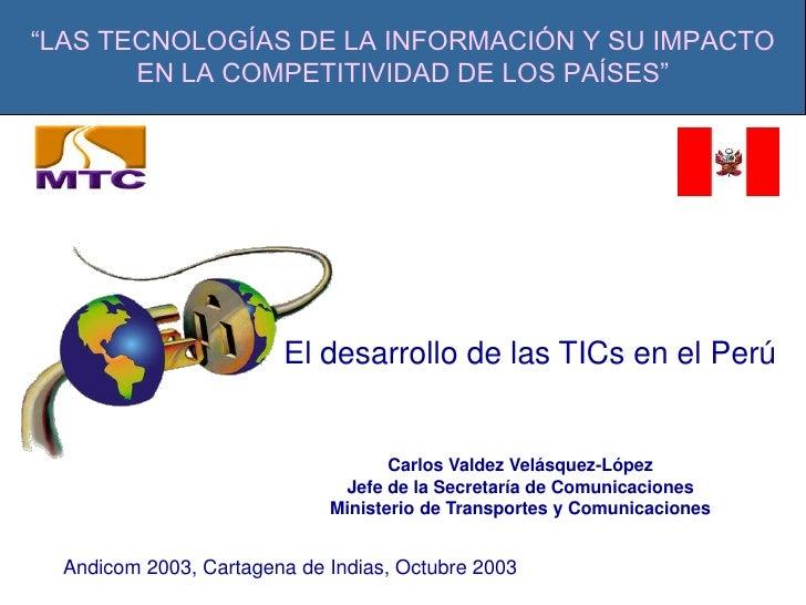 Carlos Valdez Velásquez-López<br />Jefe de la Secretaría de Comunicaciones<br />Ministerio de Transportes y Comunicaciones...