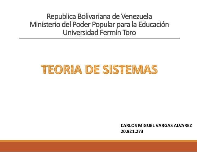 Republica Bolivariana de Venezuela Ministerio del Poder Popular para la Educación Universidad Fermín Toro CARLOS MIGUEL VA...