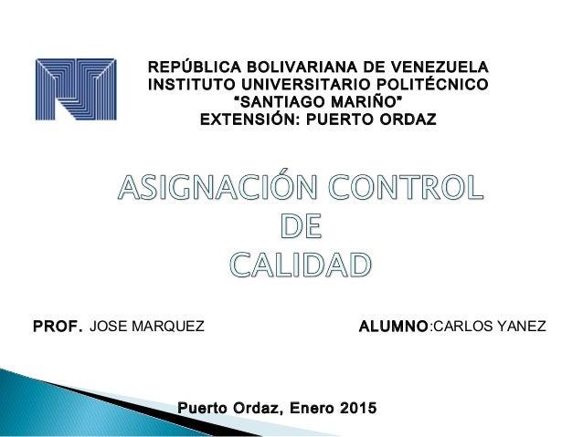 """REPÚBLICA BOLIVARIANA DE VENEZUELA INSTITUTO UNIVERSITARIO POLITÉCNICO """"SANTIAGO MARIÑO"""" EXTENSIÓN: PUERTO ORDAZ PROF. JOS..."""