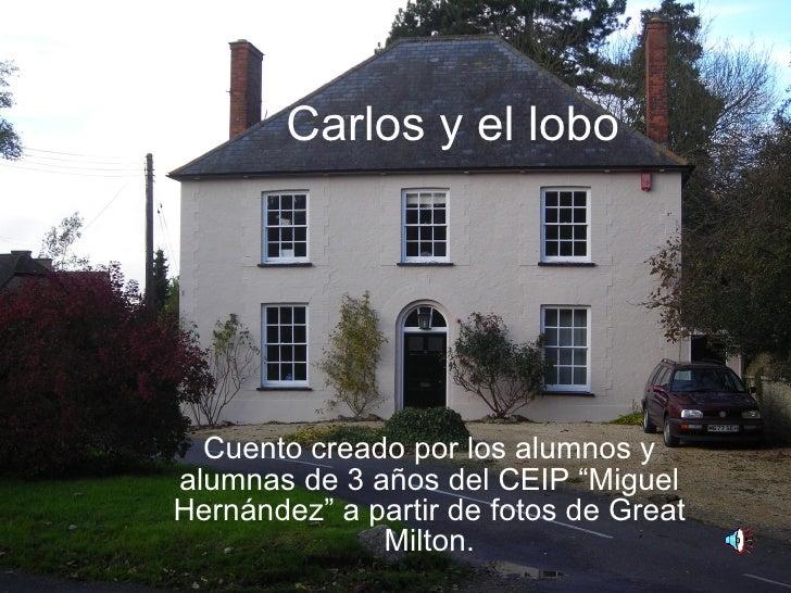"""Carlos y el lobo Cuento creado por los alumnos y alumnas de 3 años del CEIP """"Miguel Hernández"""" a partir de fotos de Great ..."""