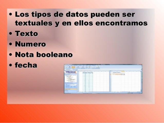 • Los tipos de datos pueden ser  textuales y en ellos encontramos• Texto• Numero• Nota booleano• fecha