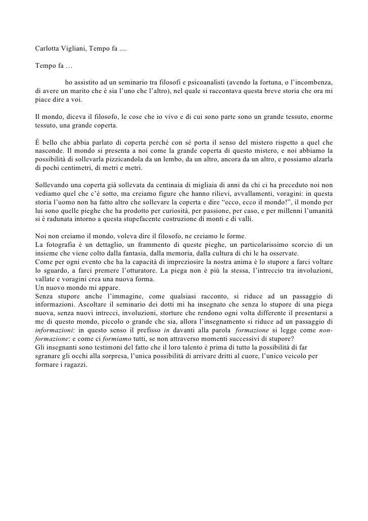 Carlotta Vigliani, Tempo fa ....Tempo fa …           ho assistito ad un seminario tra filosofi e psicoanalisti (avendo la ...