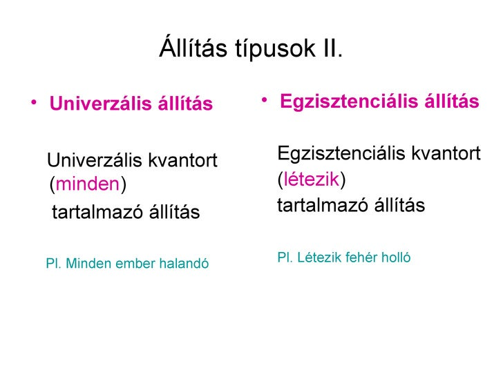 Állítás típusok II.• Univerzális állítás       • Egzisztenciális állítás Univerzális kvantort        Egzisztenciális kvant...