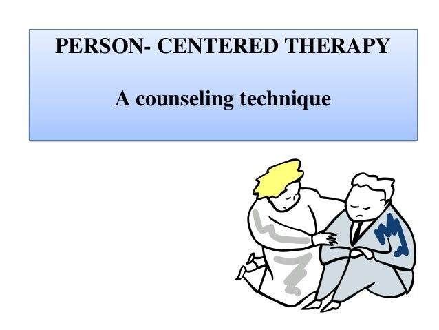 carl rogers person centered therapy Person centered therapy 1 person-centered therapy ~ carl rogers ~ 2 carl  rogers (1902-1987)the founder of person-centered therapy.