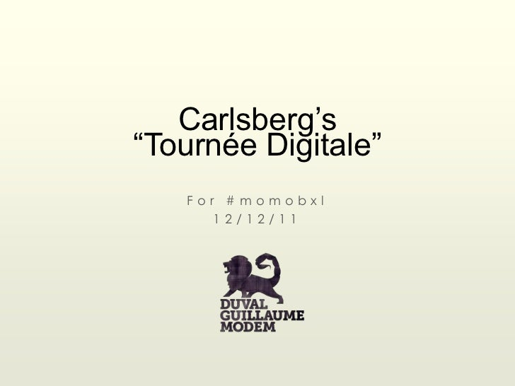 "Carlsberg's""Tournée Digitale""   For #momobxl      12/12/11"