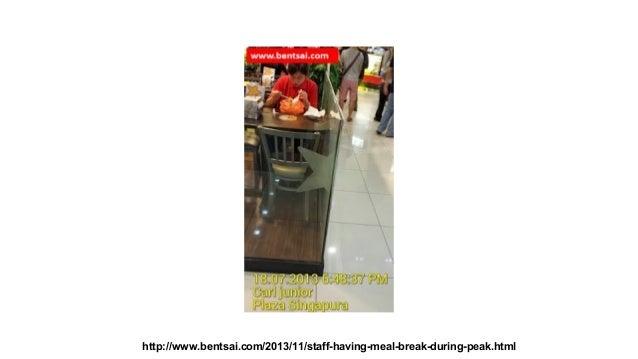 http://www.bentsai.com/2013/11/staff-having-meal-break-during-peak.html