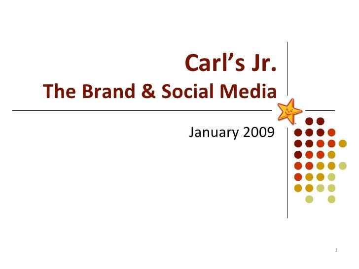 Carl's Jr. The Brand & Social Media January 2009