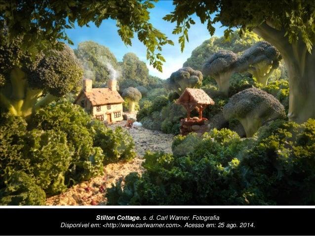 Stilton Cottage. s. d. Carl Warner. Fotografia Disponível em: <http://www.carlwarner.com>. Acesso em: 25 ago. 2014.