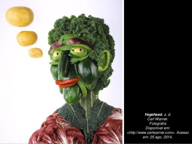 Vegehead. s. d. Carl Warner. Fotografia Disponível em: <http://www.carlwarner.com>. Acesso em: 25 ago. 2014.