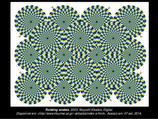 Rotating snakes. 2003. Akiyoshi Kitaoka. Digital. Disponível em: <http://www.ritsumei.ac.jp/~akitaoka/index-e.html>. Acess...