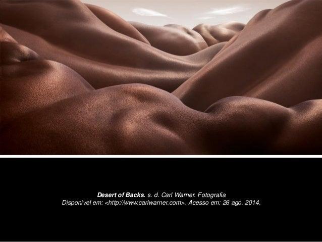 Desert of Backs. s. d. Carl Warner. Fotografia Disponível em: <http://www.carlwarner.com>. Acesso em: 26 ago. 2014.