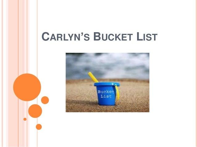 CARLYN'S BUCKET LIST
