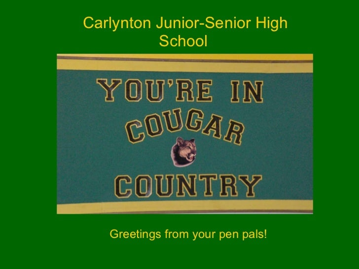 Carlynton Junior-Senior High School  Greetings from your pen pals!