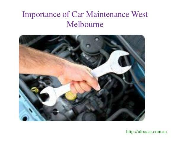 Importance of Car Maintenance West Melbourne http://ultracar.com.au