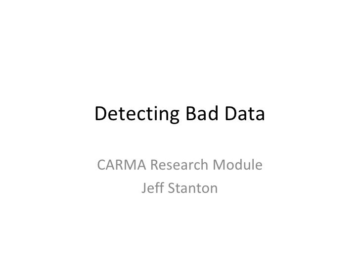 Detecting Bad Data<br />CARMA Research Module<br />Jeff Stanton<br />