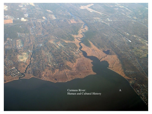 Carmans River:               AHuman and Cultural History