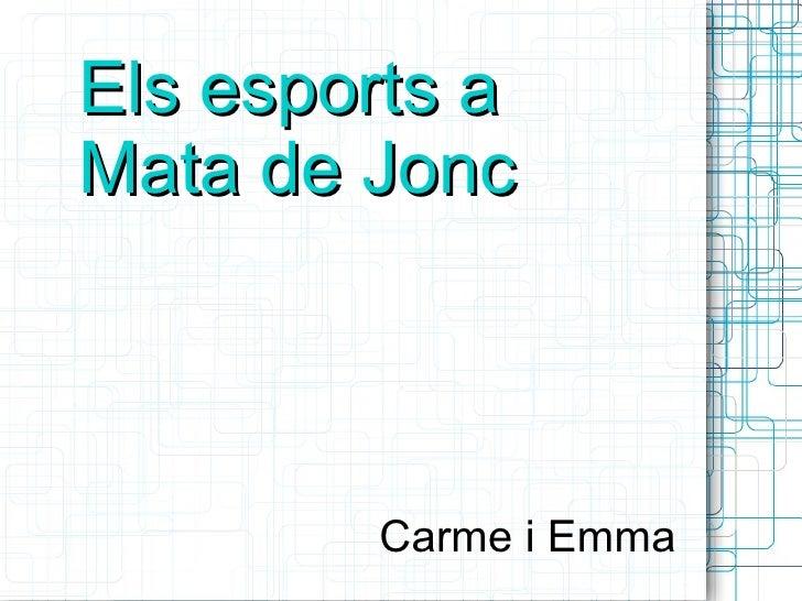 Els esports aMata de Jonc        Carme i Emma