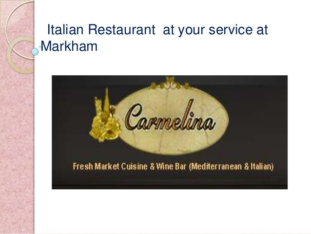 Italian Restaurant at your service at Markham