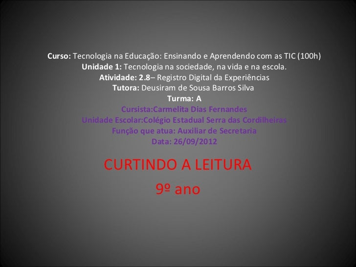 Curso: Tecnologia na Educação: Ensinando e Aprendendo com as TIC (100h)         Unidade 1: Tecnologia na sociedade, na vid...