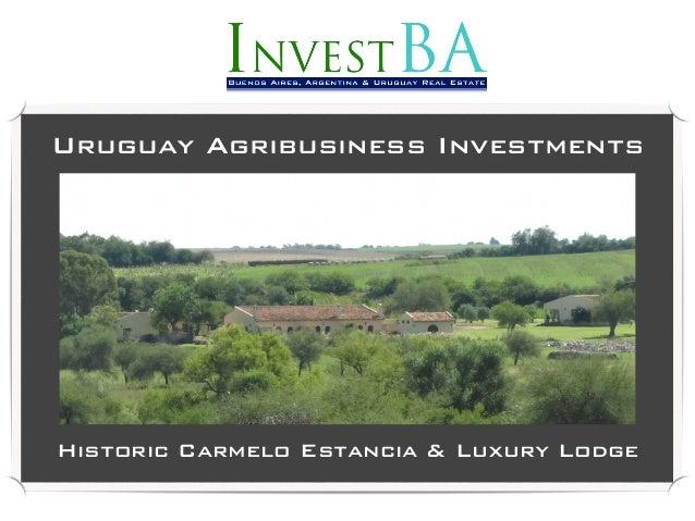 Historic Carmelo Estancia & Luxury Lodge Uruguay Agribusiness Investments Historic Carmelo Estancia & Luxury Lodge