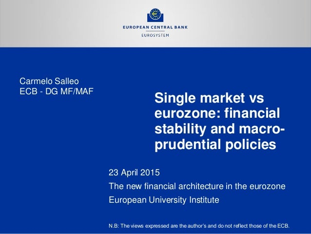 Single market vs eurozone: financial stability and macro- prudential policies 23 April 2015 The new financial architecture...