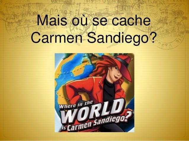 Mais où se cache Carmen Sandiego?