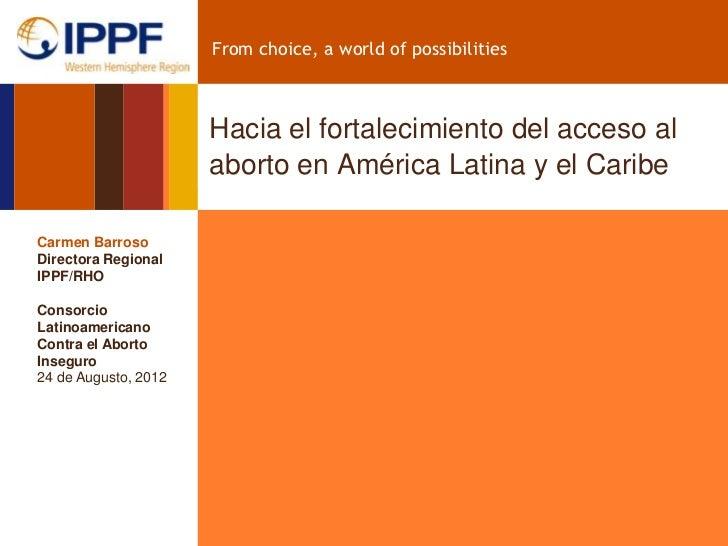 From choice, a world of possibilities                      Hacia el fortalecimiento del acceso al                      abo...