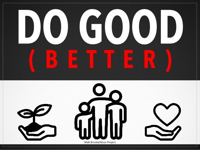( B E T T E R ) DO GOOD  Ma#  Brooks/Noun  Project