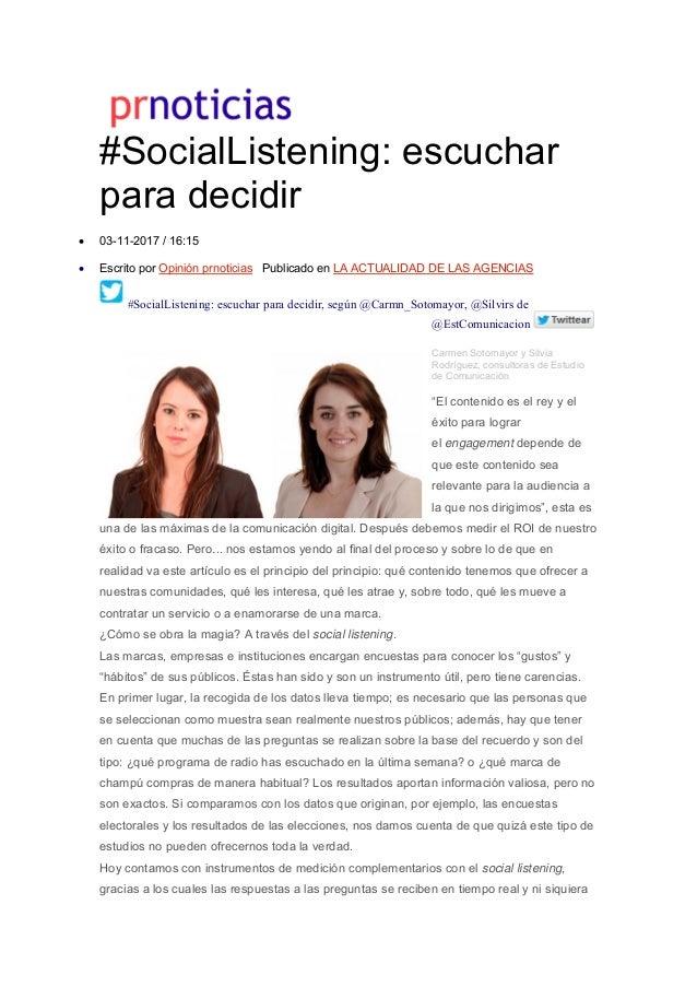 #SocialListening: escuchar para decidir  03-11-2017 / 16:15  Escrito por Opinión prnoticias Publicado en LA ACTUALIDAD D...