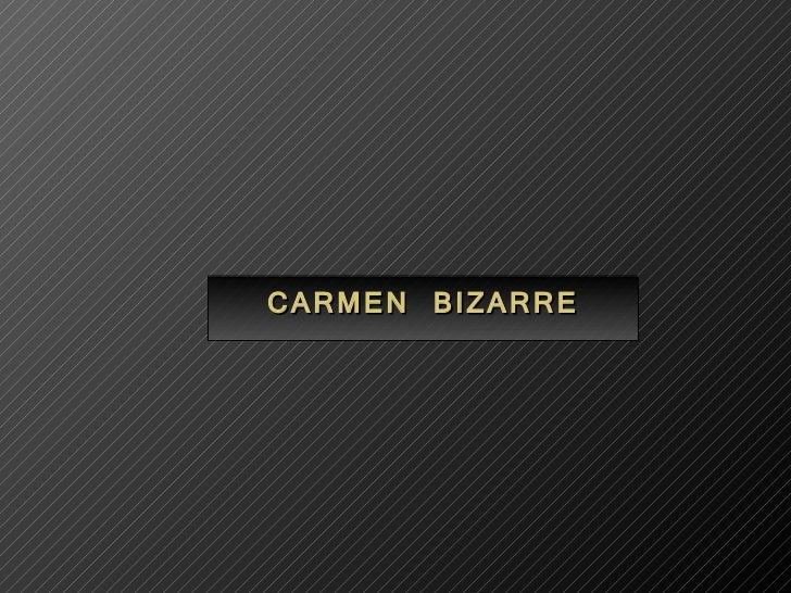 CARMEN BIZARRE