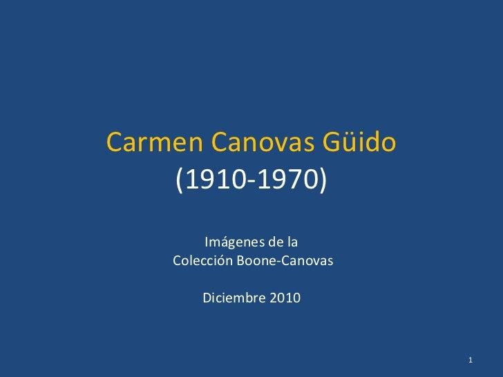 Carmen Canovas Güido (1910-1970) Imágenes de la Colección Boone-Canovas Diciembre 2010