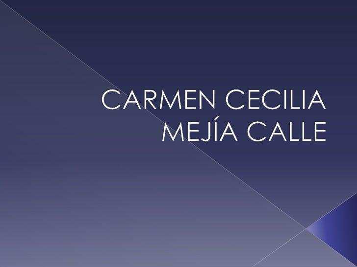 CARMEN CECILIAMEJÍA CALLE<br />